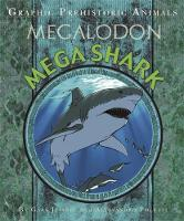Graphic Prehistoric Animals: Mega Shark
