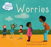 Questions and Feelings About: Worries