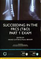 Succeeding in the FRCS T&O Part 1...