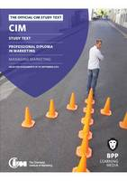 CIM - 7 Managing Marketing: Study Text