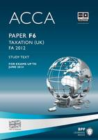 ACCA - F6 Taxation FA2012: Study Text