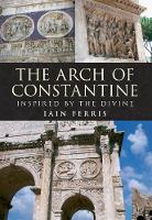 The Arch of Constantine: Inspired by...