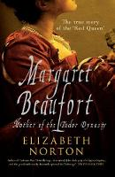 Margaret Beaufort: The Mother of the...