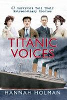 Titanic Voices: 63 Survivors Tell...