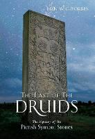 The Last of the Druids: The Mystery ...