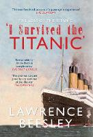 The Loss of the Titanic: I Survived...