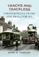 Tracks and Trackless: Chesterfield's...