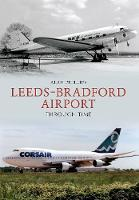 Leeds Bradford Airport Through Time