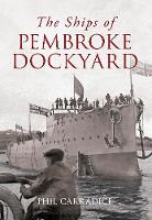 The Ships of Pembroke Dockyard