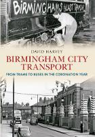 Birmingham City Transport: From Trams...