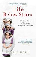 Life Below Stairs: The Real Lives of...