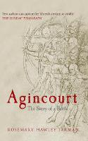 Agincourt: The Story of a Battle