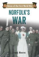 Norfolk's War: Voices of the First...