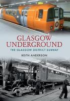 Glasgow Underground: The Glasgow...
