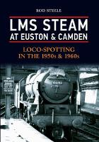 LMS Steam at Euston & Camden:...