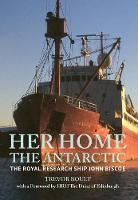 Her Home, the Antarctic: The Royal...