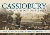 Cassiobury: The Ancient Seat of the...