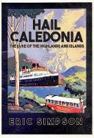 Hail Caledonia: The Lure of the...