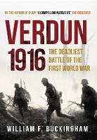 Verdun 1916: The Deadliest Battle of...