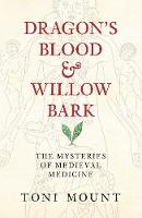 Dragon's Blood & Willow Bark: The...