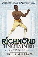 Richmond Unchained: The Biography of...