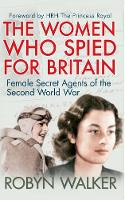 The Women Who Spied for Britain:...