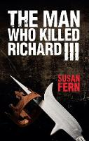 The Man Who Killed Richard III: Who...