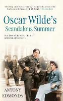 Oscar Wilde's Scandalous Summer: The...