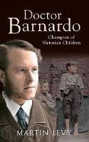 Doctor Barnardo: Champion of ...