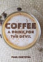Coffee: A Drink for the Devil