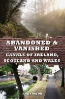 Abandoned & Vanished Canals of...