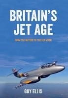 Britain's Jet Age: From the Meteor to...