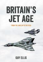Britain's Jet Age: From the Javelin ...