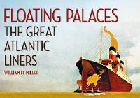 Floating Palaces: The Great Atlantic...