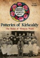 Potteries of Kirkcaldy: The Home of...