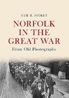 Norfolk in the Great War From Old...