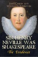 Sir Henry Neville Was Shakespeare: ...
