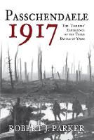 Passchendaele 1917: The Tommies'...