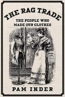 The Rag Trade: The People Who Made ...