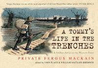 A Tommy's Life in the Trenches: A...