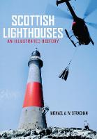 Scottish Lighthouses: An Illustrated...