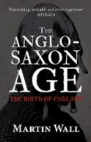 The Anglo-Saxon Age: The Birth of...