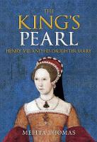 The King's Pearl: Henry VIII and His...