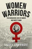 Women Warriors: Ten Courageous Lives...