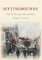 Sittingbourne the Postcard Collection