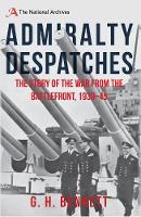Admiralty Despatches: The Story of ...