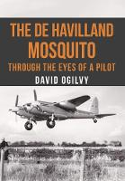 The De Havilland Mosquito: Through ...