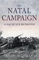 The Natal Campaign: A Sacrifice Betrayed
