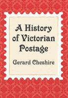 A History of Victorian Postage