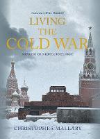 Living the Cold War: Memoirs of a...
